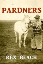 Pardners by Rex Beach