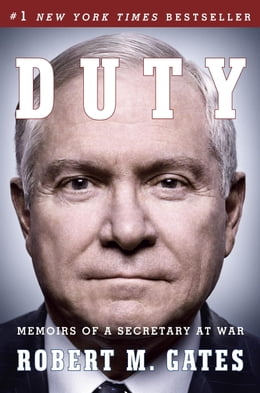 Book Duty: Memoirs of a Secretary at War by Robert M Gates