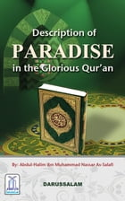 Description Of Paradise In Glorious Quran by Abdul-Halim ibn Muhammad Nassar As-Salafi