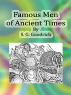 Famous Men of Ancient Times by S. G. Goodrich