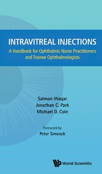 Intravitreal Injections: A Handbook for Ophthalmic Nurse Practitioners and Trainee Ophthalmologists