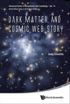 Dark Matter and Cosmic Web Story by Jaan Einasto
