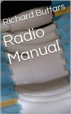 Radio Manual by Richard Buttars