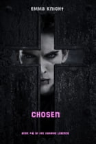 Chosen (Book #4 of the Vampire Legends) by Emma Knight