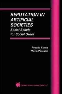 Reputation in Artificial Societies: Social Beliefs for Social Order