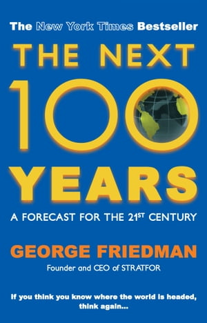 The Next 100 Years A Forecast for the 21st Century