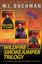 Wildfire Smokejumper Trilogy by M. L. Buchman