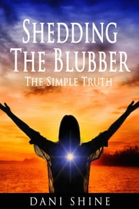 Shedding the Blubber: The Simple Truth