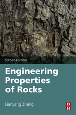 Book Engineering Properties of Rocks by Lianyang Zhang