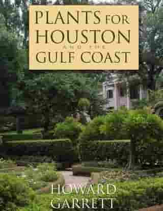 Plants for Houston and the Gulf Coast by Howard Garrett