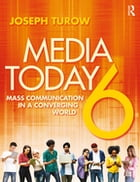 Media Today: Mass Communication in a Converging World