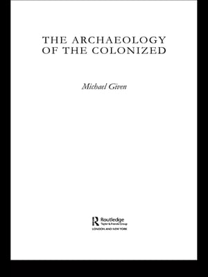 The Archaeology of the Colonized