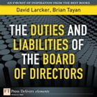 The Duties and Liabilities of the Board of Directors by David Larcker