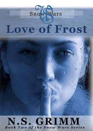 Love of Frost (book two of the Snow Wars series) by N.S. Grimm