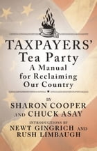 Taxpayers' Tea Party: A Manual for Reclaiming Our Country by Sharon Cooper