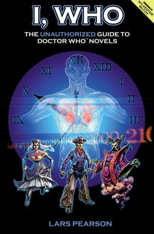 I, Who: The Unauthorized Guide to Doctor Who Novels