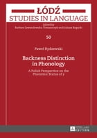 Backness Distinction in Phonology: A Polish Perspective on the Phonemic Status of «y» by Pawel Rydzewski
