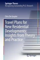 Travel Plans for New Residential Developments: Insights from Theory and Practice by Chris De Gruyter