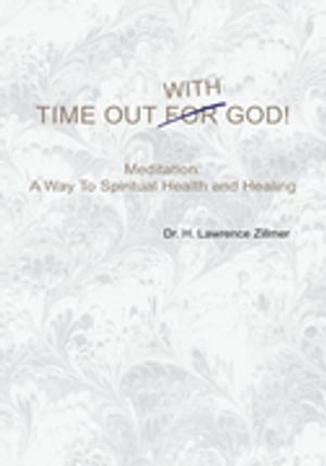 Time out with God: Meditation: a Way to Spiritual Healing