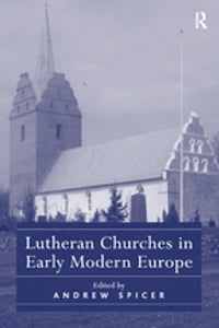 Lutheran Churches in Early Modern Europe