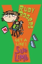 Ruby Rogers: Get a Life!: Ruby Rogers 4