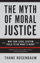 The Myth of Moral Justice Cover Image