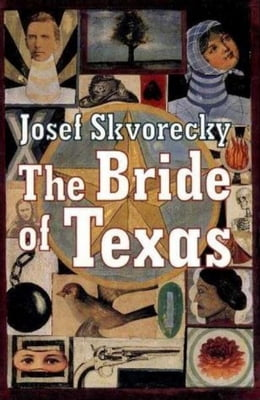 Book The Bride Of Texas by Josef Skvorecky