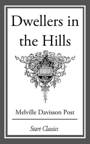 The Dwellers in the Hills by Melville Davisson Post