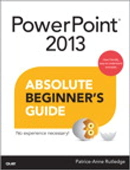 Book PowerPoint 2013 Absolute Beginner's Guide by Patrice-Anne Rutledge