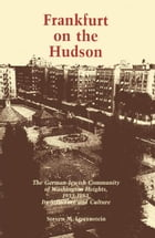 Frankfurt on the Hudson: The German Jewish Community of Washington Heights, 1933-82, Its Structure and Culture by Steven M. Lowenstein