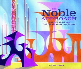 Book The Noble Approach: Art and Designs of Maurice Noble by Tod Polson