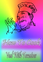 How To Cook Veal With Tomatoes by Cook & Book