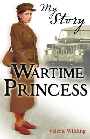 My Story: Wartime Princess by Valerie Wilding