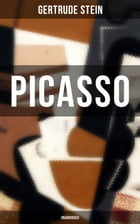 PICASSO (Unabridged): Cubism and Its Impact by Gertrude Stein