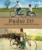 Pedal It!: How Bicycles are Changing the World by Michelle Mulder