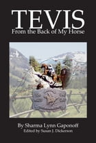 Tevis, From the Back of My Horse by Sharma Lynn Gaponoff