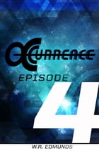 Occurrence: Episode Four by W.R. Edmunds