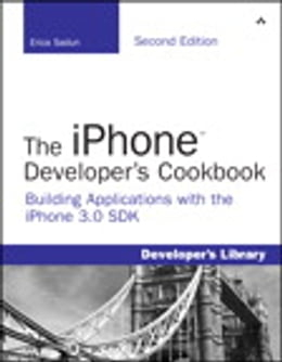 Book The iPhone Developer's Cookbook: Building Applications with the iPhone 3.0 SDK by Erica Sadun