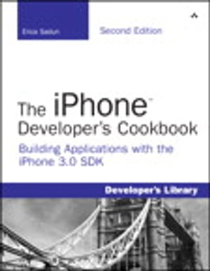 The iPhone Developer's Cookbook Building Applications with the iPhone 3.0 SDK