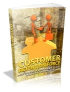 Customer Retention Force by Anonymous