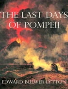 The Last Days of Pompeii (Annotated) by Edward Bulwer-Lytton