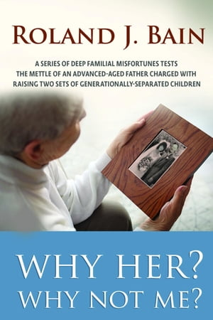 Why Her? Why Not Me? by ROLAND BAIN