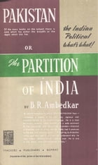 Pakistan or the Partition of India by B.R. Ambedkar