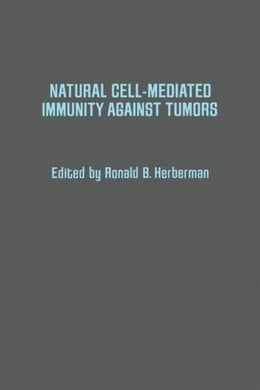 Book Natural Cell-Mediated Immunity Against Tumors by Herberman, Ronald