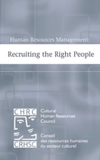 Human Resources Management: Recruiting the Right People by Cultural Human Resources Council