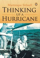 Thinking up a Hurricane by Martinique Stilwell