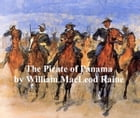 The Pirate of Panama, A Tale of the Fight for Buried Treasure by William MacLeod Raine