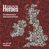 Growing Your Own Heroes: The Commonsense Way to Improve Business Performance