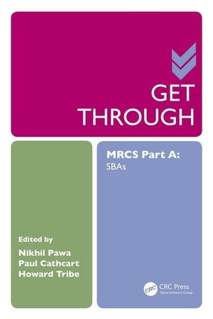 Get Through MRCS Part A: SBAs