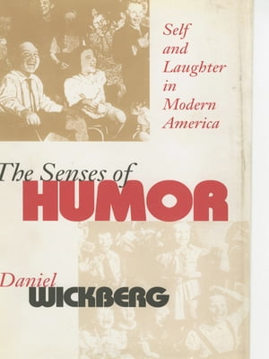 The Senses of Humor Self and Laughter in Modern America